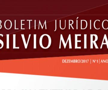 Boletim Jurídico Silvio Meira – Dezembro/2017 |Nº 1| Ano I