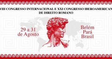 XVIII Congresso Internacional e XXI Congresso Iberoamericano de Direito Romano